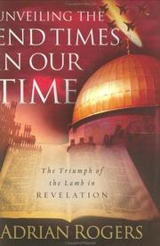 Cover of: Unveiling the end times in our time | Adrian Rogers