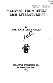 Cover of: Leaves from English literature, | Nichols, Kate Lee Mrs.