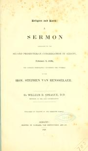 Cover of: Religion and rank: a sermon addressed to the Second Presbyterian Congregation in Albany, Feb. 3, 1839, the Sabbath immediately succeeding the funeral of the Hon. Stephen Van Rensselaer