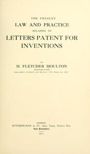 Cover of: present law and practice relating to letters patent for inventions | H. Fletcher Moulton