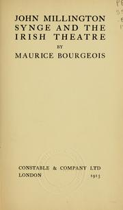 John Millington Synge and the Irish theatre by Maurice Bourgeois