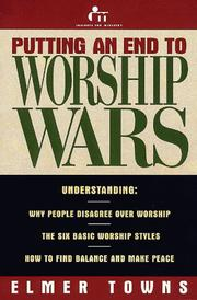Putting an end to worship wars by Elmer L. Towns