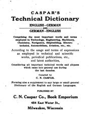 Cover of: Caspar's technical dictionary, English-German and German-English | Carl Nicolaus Joseph Matthias Caspar
