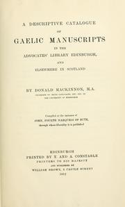 Cover of: A descriptive catalogue of Gaelic manuscripts in the Advocates' library, Edinburgh, and elsewhere in Scotland | Donald Mackinnon