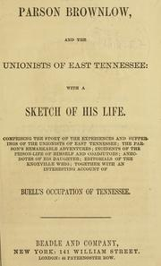 Cover of: Parson Brownlow, and the Unionists of East Tennessee |