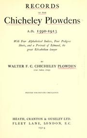 Cover of: Records of the Chicheley Plowdens A. D. 1590-1913; with four alphabetical indices, four pedigree sheets, and a portrait of Edmund, the great Elizabethan lawyer | Walter F. C. Chicheley Plowden