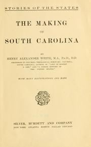 Cover of: making of South Carolina | Henry Alexander White