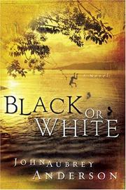 Cover of: Black or white | John Aubrey Anderson