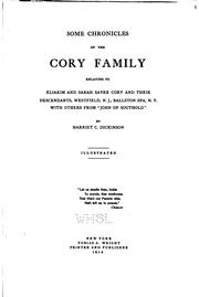 Cover of: Some chronicles of the Cory family relating to Eliakim and Sarah Sayre Cory and their descendants, Westfield, N.J., Ballston Spa, N.Y. | Harriet Cory Dickinson