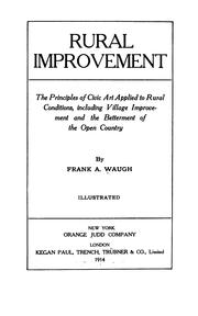 Cover of: Rural improvement; the principles of civic art applied to rural conditions | F. A. Waugh