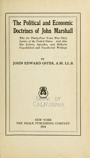 Cover of: The political and economic doctrines of John Marshall: who for thirty-four years was Chief Justice of the United States. And also his letters, speeches, and hitherto unpublished and uncollected writings