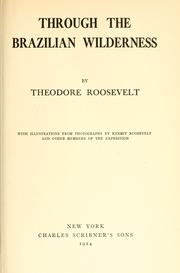 Cover of: Through the Brazilian wilderness by Theodore Roosevelt