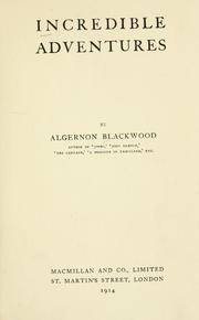 Cover of: Incredible adventures by Algernon Blackwood