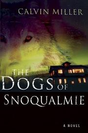 Cover of: The Dogs of Snoqualmie | Calvin Miller