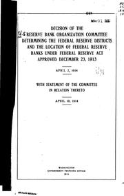 Cover of: Decision of the reserve bank organization committee determining the federal reserve districts and the location of federal reserve banks | United States. Reserve Bank Organization Committee.