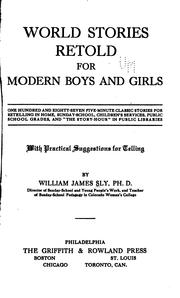 Cover of: World stories retold for modern boys and girls | William James Sly