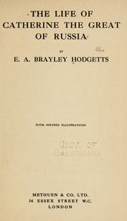 Cover of: The life of Catherine the Great of Russia | Edward Arthur Brayley Hodgetts