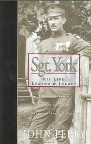 Cover of: Sgt. York: His Life, Legend & Legacy  | John Perry