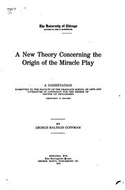 Cover of: A new theory concerning the origin of the miracle play | Coffman, George Raleigh