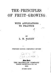 Cover of: The principles of fruit-growing, with applications to practice