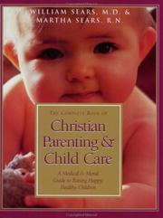 Cover of: The complete book of Christian parenting & child care | William Sears