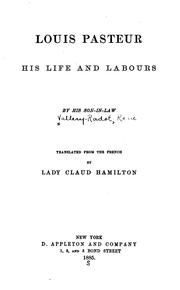 Cover of: Louis Pasteur; his life and labours | ReneМЃ Vallery-Radot