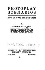 Cover of: Photoplay scenarios | Eustace Hale Ball