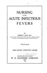 Cover of: Nursing in the acute infectious fevers | George Philip Paul