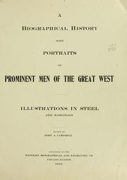 Cover of: biographical history, with portraits, of prominent men of the great West. . . | Campbell, John A.