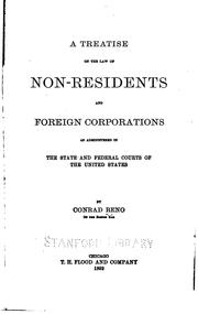 Cover of: A treatise on the law of non-residents and foreign corporations as administered in the state and federal courts of the United States
