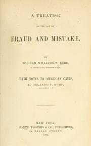 Cover of: treatise on the law of fraud and mistake | William Williamson Kerr