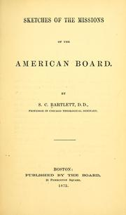 Cover of: Sketches of the missions of the American Board. | Samuel Colcord Bartlett