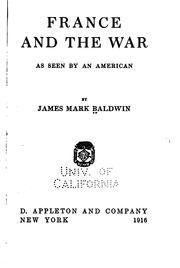 Cover of: France and the war, as seen by an American | James Mark Baldwin
