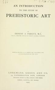 Cover of: An introduction to the study of prehistoric art | Ernest Albert Parkyn