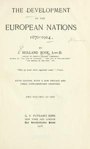 Cover of: The development of the European nations, 1870-1914 | John Holland Rose