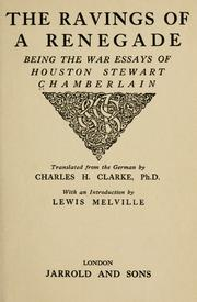 Cover of: The ravings of a renegade: being the War essays of Houston Stewart Chamberlain