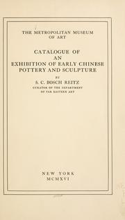 Cover of: Catalogue of an exhibition of early Chinese pottery and sculpture | S. C. Bosch Reitz