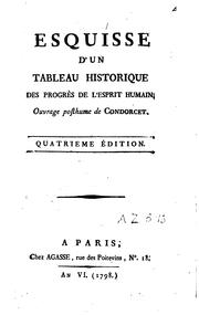 Cover of: Outlines of an historical view of the progress of the human mind: being a posthumous work of the late M. de Condorcet.