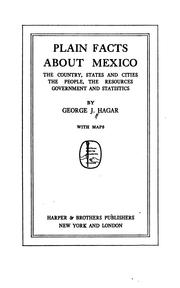 Cover of: Plain facts about Mexico | George J. Hagar