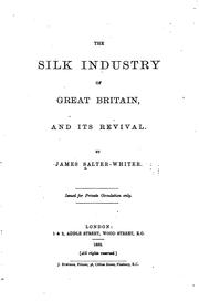 Cover of: silk industry of Great Britain and its revival | James Salter-Whiter