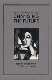 Cover of: American Women in the Twentieth Century Series - Changing the Future, American Women in the 1960s (American Women in the Twentieth Century) | Linden Ward