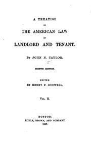Cover of: treatise on the American law of landlord and tenant. | John Neilson Taylor