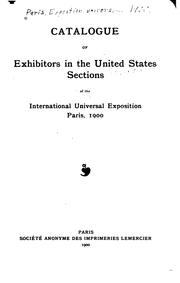 Cover of: Catalogue of exhibitors in the United States sections of the International universal exposition, Paris, 1900