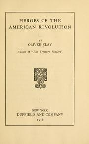Cover of: Heroes of the American revolution | Oliver Clay