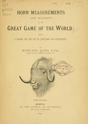 Cover of: Horn measurements and weights of the great game of the world | Rowland Ward