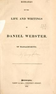 Cover of: Remarks on the Life and Writings of Daniel Webster, of Massachusetts