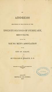 Cover of: An address delivered on the evening of the twenty second of February, MDCCCXLVII: Before the Young men's association of the city of Albany.