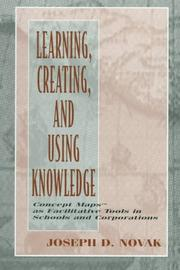Cover of: Learning, creating, and using knowledge