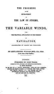 Cover of: progress of the development of the law of storms, and of the variable winds | Reid, William