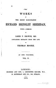 Cover of: The works of the Right Honourable Richard Brinsley Sheridan